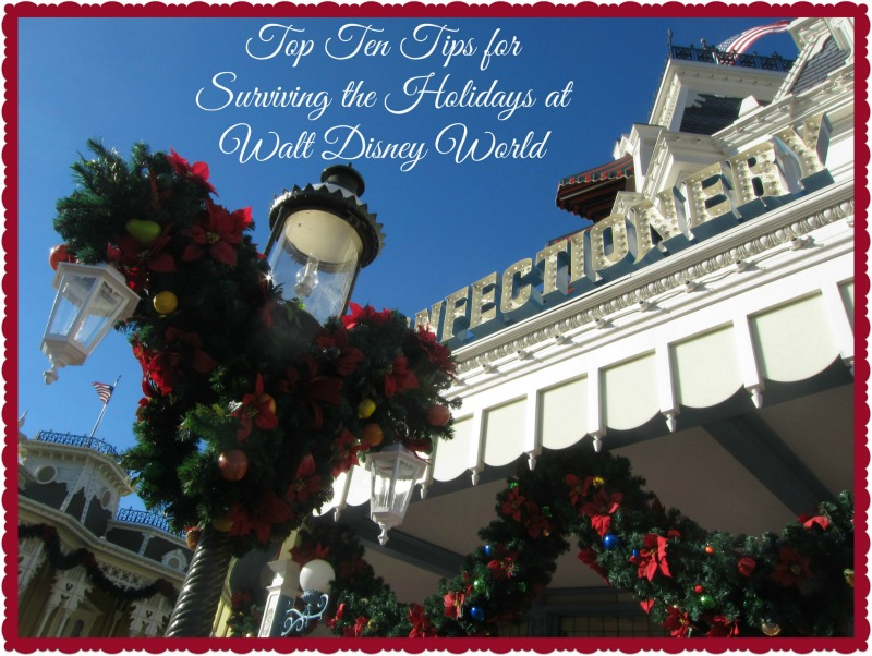 Top Ten Tips for Surviving the Holidays at Walt Disney World | Disney Mamas