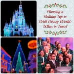 Planning a Holiday Trip to Walt Disney World ~ Part Two: When to Travel