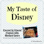 My Taste of Disney ~ Coconut and Almond Chicken with Mustard Sauce