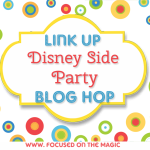 Show Your #DisneySide: Link Up Blog Hop Party