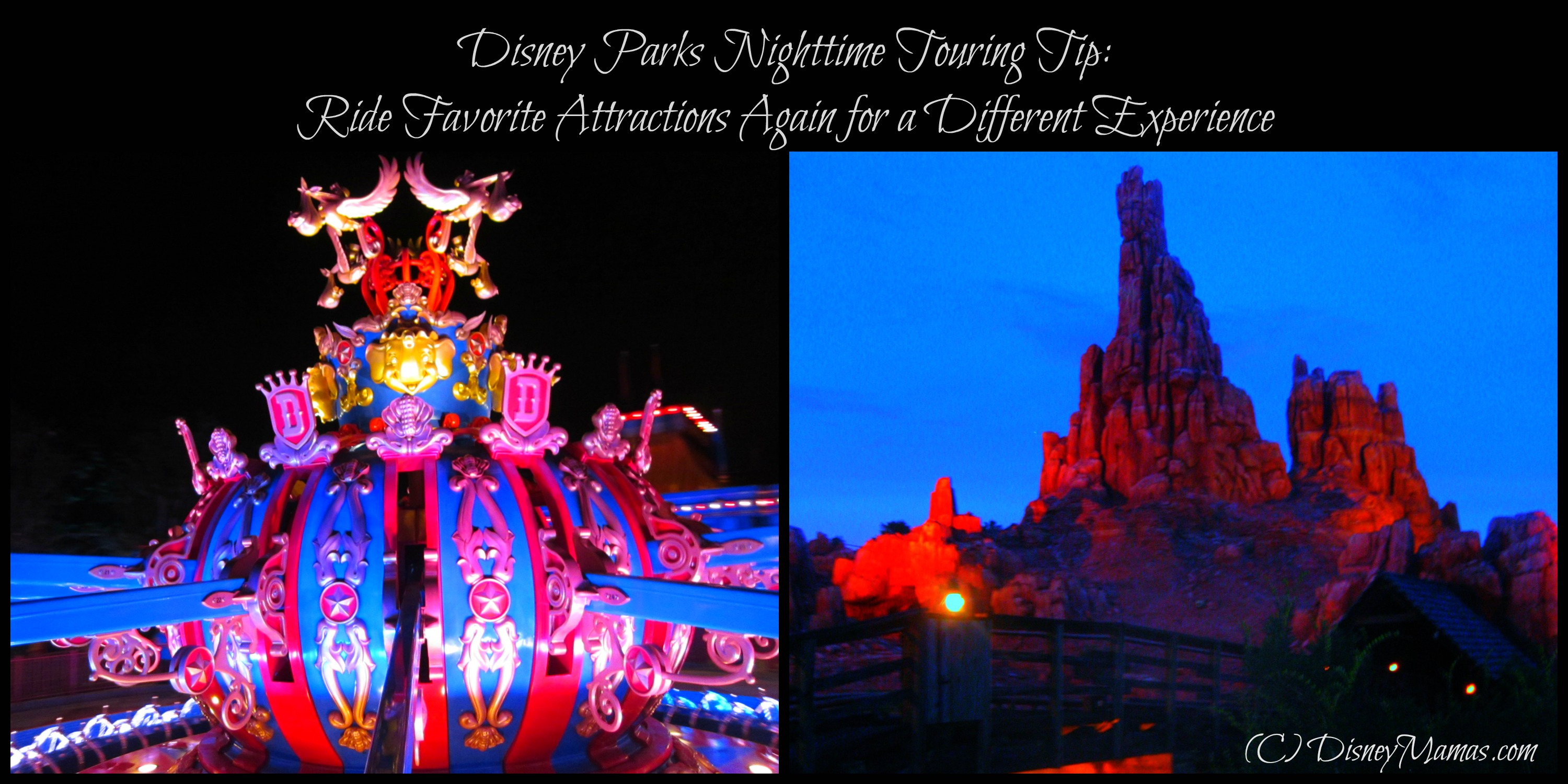 Disney Parks Nighttime Touring Tip: Ride Favorite Attractions Again for a Different Experience