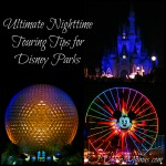 Ultimate Nighttime Touring Tips for Disney Parks