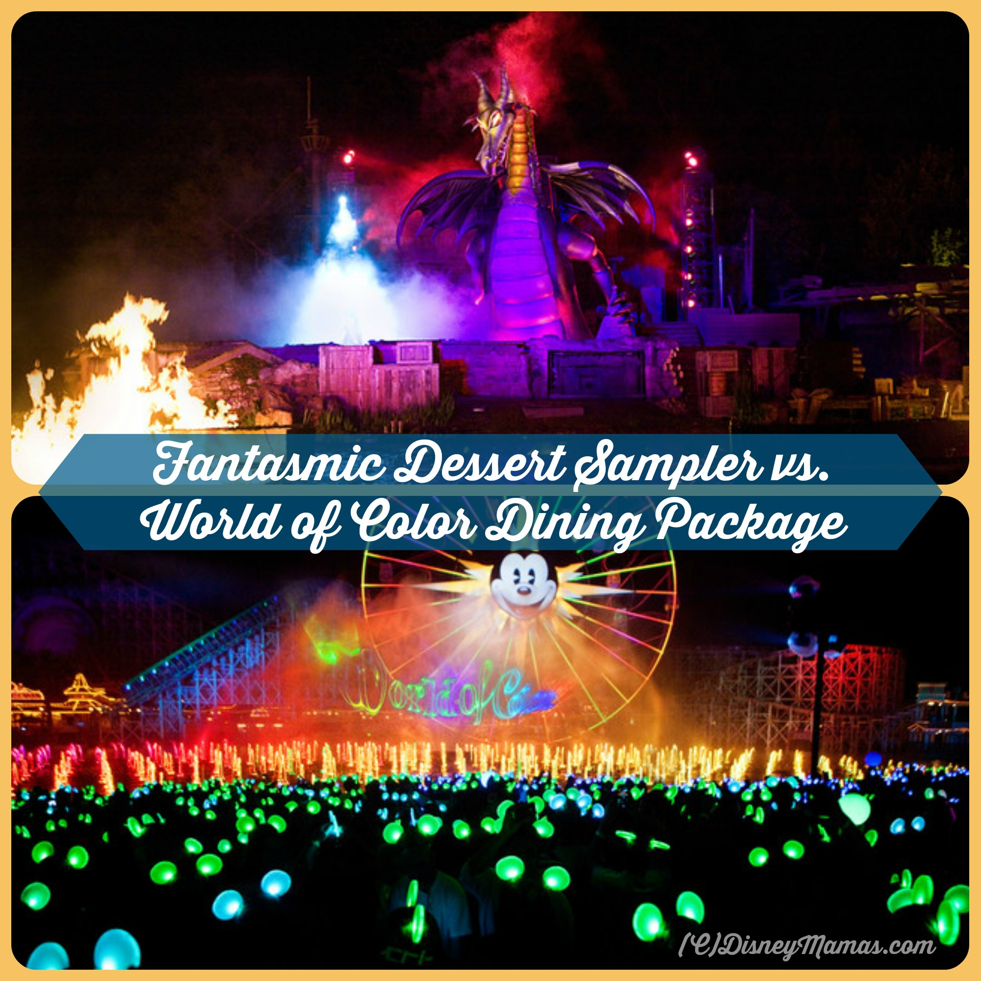 Fantasmic Premium Seating with Dessert Sampler vs. World of Color Dining Package.