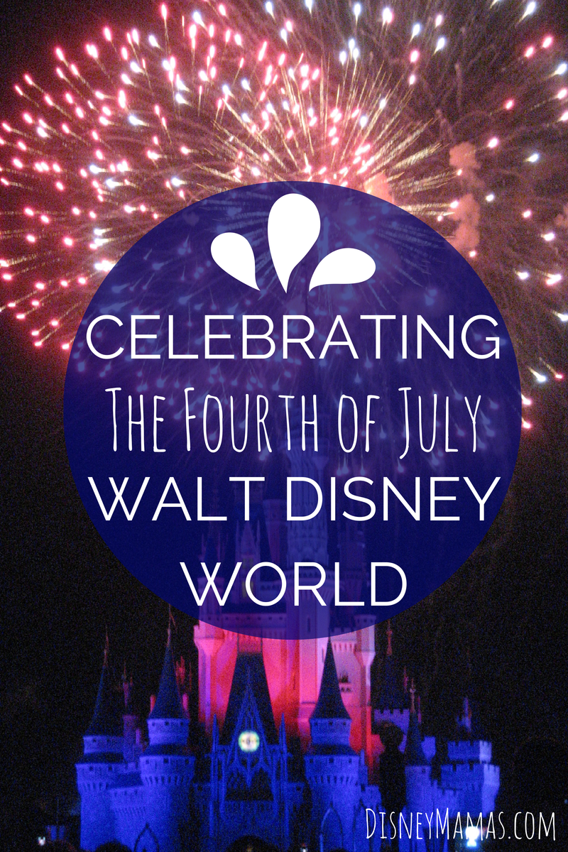 Tips for Celebrating the Fourth of July at Walt Disney World