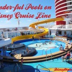 Wonder-ful Pools on Disney Cruise Line