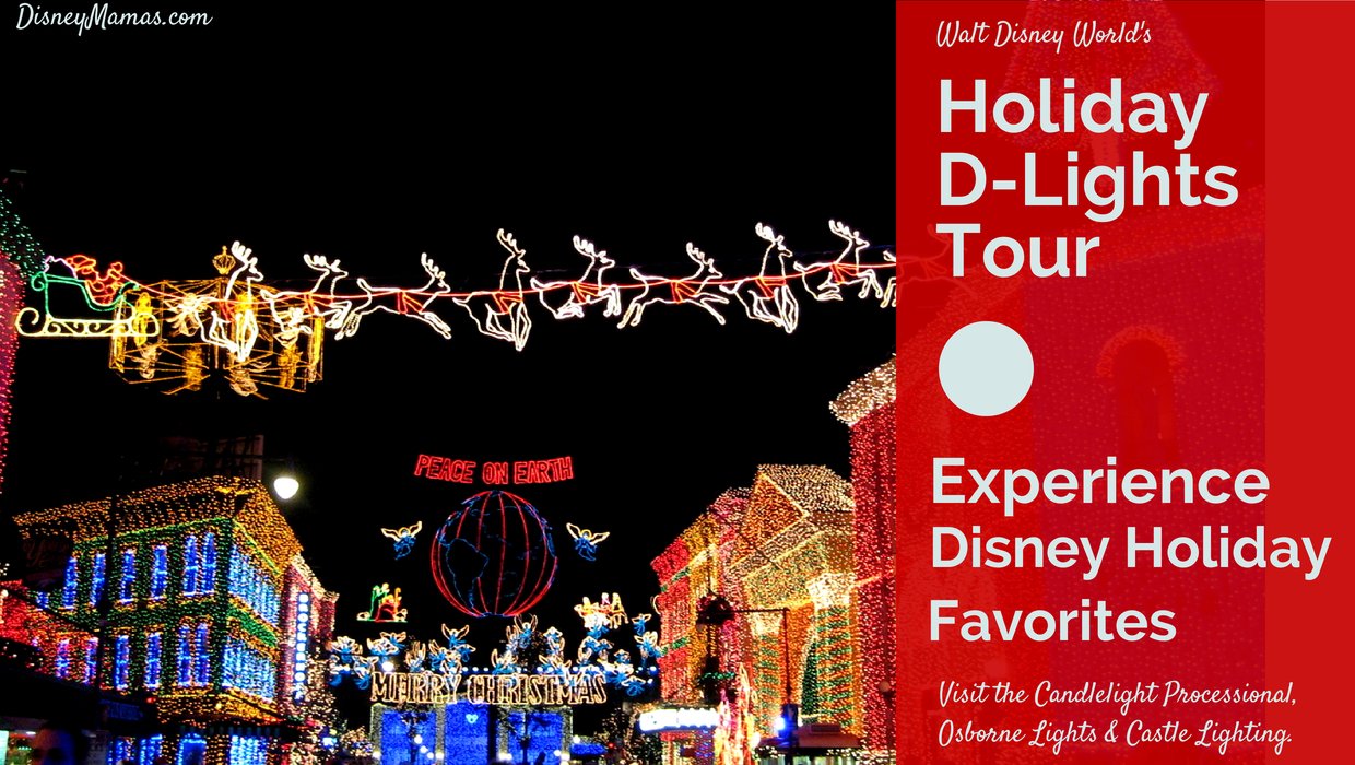 Enjoy the best of Disney Holiday Decor and Events at the Holiday D-Lights Tour