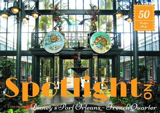 Spotlight on Disney's Port Orleans French Quarter Resort
