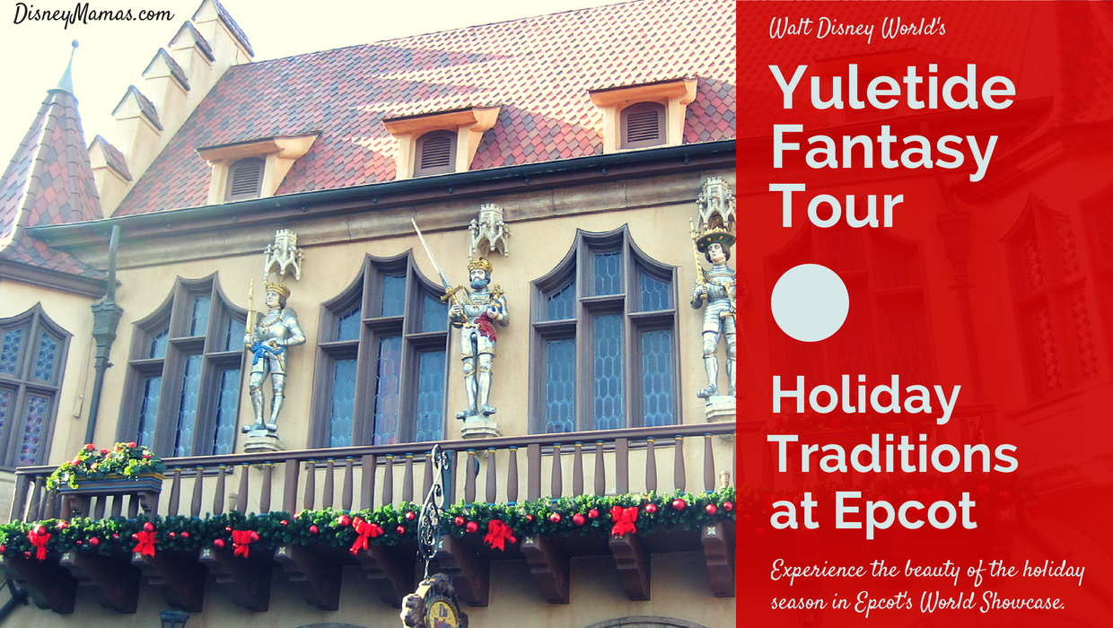 Holiday Traditions Come Alive at Epcot During the Yuletide Fantasy Tour