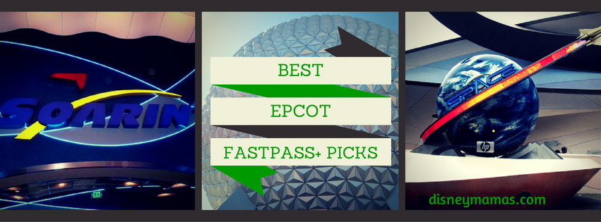 Epcot FastPass+ Picks