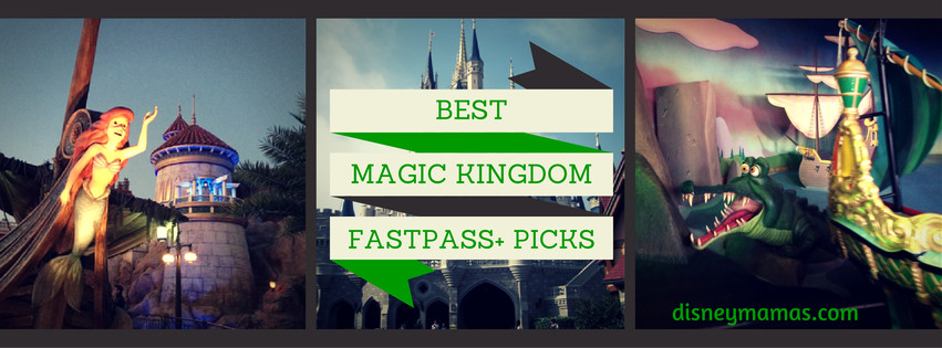 Magic Kingdom FastPass+ Picks