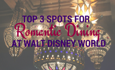 Top 3 Spots for Romantic Dining at Walt Disney World | Disney Mamas