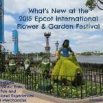 What's New at the 2015 Epcot International Flower & Garden Festival