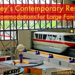 Disney's Contemporary Resort ~ The Right Accommodations for Large Families