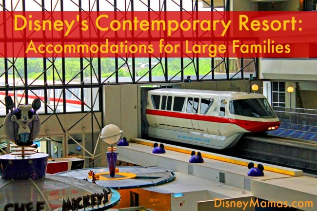 Disney's Contemporary Resort has perfect options for larger families.