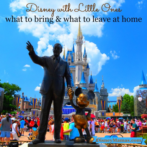Disney with Little Ones ~ What to Bring and What to Leave at Home | Disney |Walt Disney World | Disneyland
