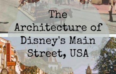 The Architecture Behind Disney's Main Street, USA