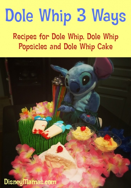 Dole Whip 3 Ways : Recipes for Dole Whip, Dole Whip Popsicles and Dole Whip Cake