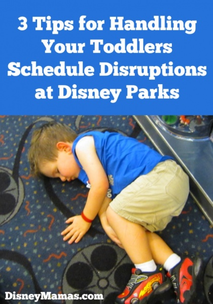3 Tips for Handling Your Toddlers Schedule Disruptions at Disney Parks