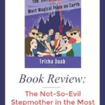Book Review: The Not-So-Evil Stepmother in the Most Magical Place on Earth