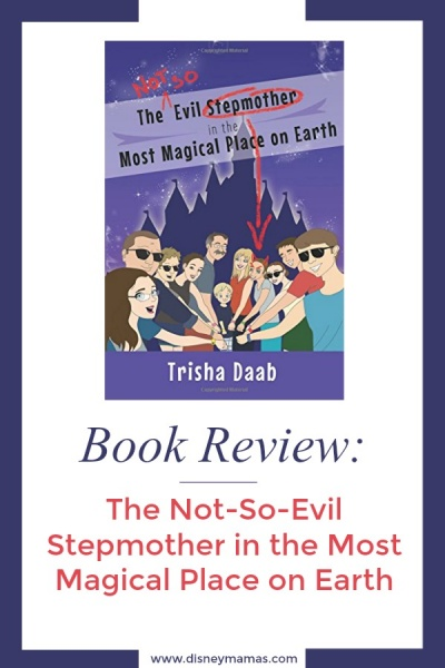 Book Review - The Not-So-Evil Stepmother in the Most Magical Place on Earth