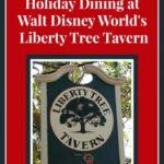 Holiday Dining at Magic Kingdom's Liberty Tree Tavern